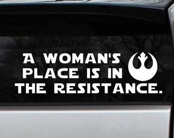 A Woman's Place Is In The Resistance Liberal Vinyl Decal Die Cut Rub-On Bumper Sticker Car Laptop