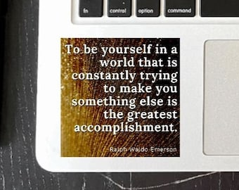 Ralph Waldo Emerson Glossy Sticker To Be Yourself...Is The Greatest Accomplishment