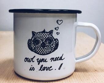 Enamel mug owl you need is love