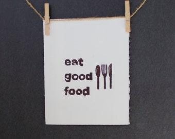 Kitchen Art Eat Good Food Linocut Typography 8x10