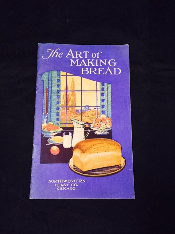 Bread Baking Recipe Book The Art Of Making Bread Book