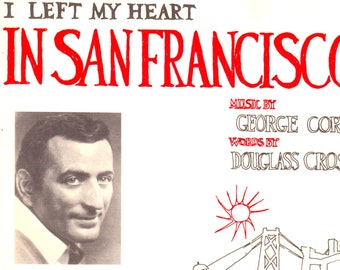 Music, 1954, Tony Bennett, I Left My Heart In San Francisco, Music By George Cory, Words By Douglass Cross, Collectible, Vintage Sheet Music