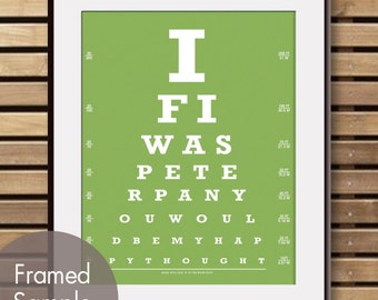 If I was Peter Pan You Would Be My Happy Thought (Eye Chart) ART Print (Featured in Grass Green) Buy 3 Get One Free
