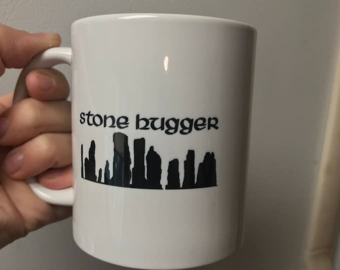 Stone Hugger Coffee Mug~Outlander~Standing Stones~Time Travel~coffee mug~outlander mug
