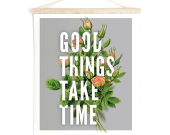 Pull Down Chart Vintage Botanical Roses - Good Things Take Time - Inspirational Quote Print Canvas Hanging Print - Wall Hanging - ML004CV