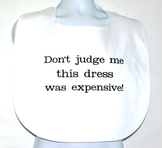 Suit Was Expensive AGFT Funny Bridal Shower Gag Gift Adult Bib For Bride Wedding Dinner Clothing Protector Do Not Judge Me