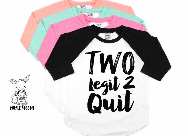 2 Legit Quit Birthday Shirt Two Second