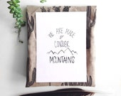PRINTABLE We are made to conquer mountains // Instant Download PDF