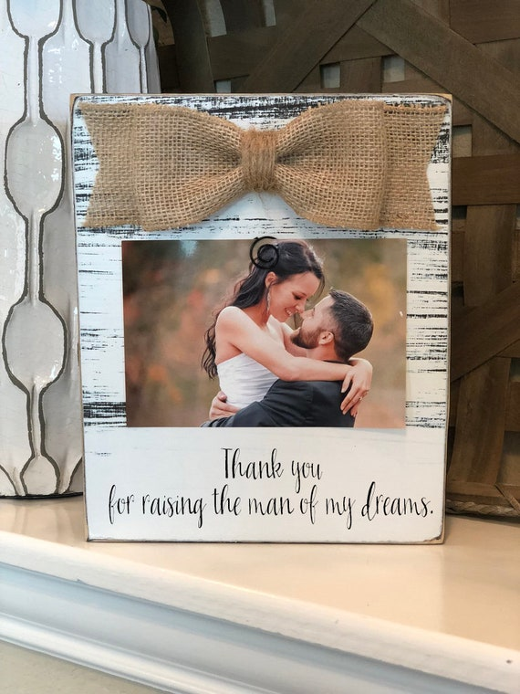 Thank You For Raising The Man Of My Dreams Picture Frame 4x6 Personalized Gift For Parents Of The Groom