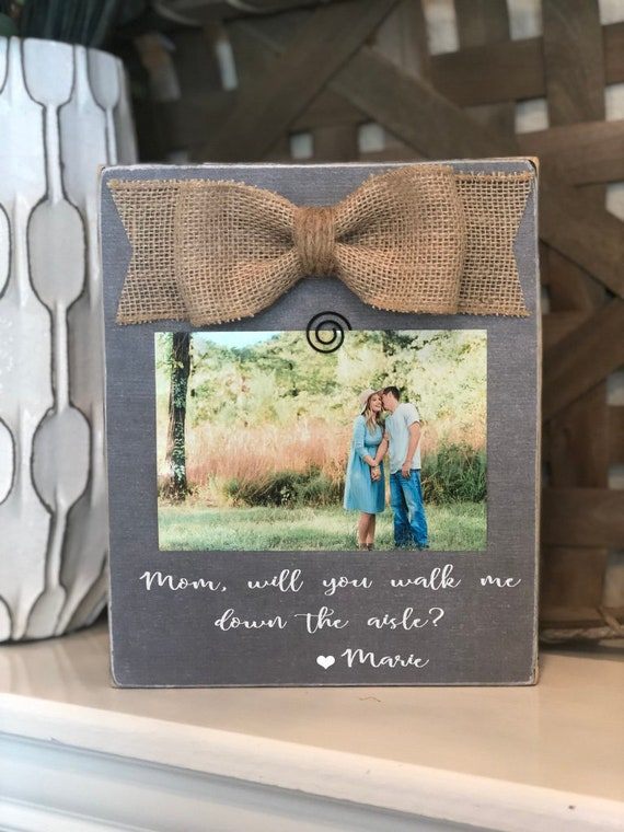 Mother of the Bride Gift Mother of the Bride Personalized Picture Frame Mom Will You Walk Me Down The Aisle Frame Wedding Frame
