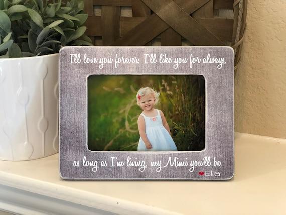 Mimi Christmas Gift | Mimi Grandma Personalized Gift | I'll Love You Forever 4x6 Picture Frame | Grandma Mimi Nana Gift Grandma Frame