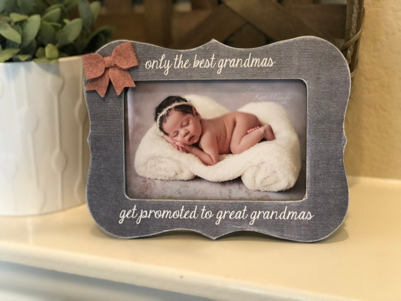 Best Grandmas Get Promoted To Great Grandma | Grammie | Nana | Personalized Picture Frame Gift