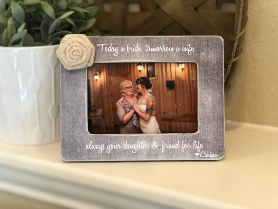 Today A Bride Tomorrow A Wife | Gift For Mother Of The Bride | Mom Gift | Parents Of The Bride Gift Personalized Frame Mother Of The Bride