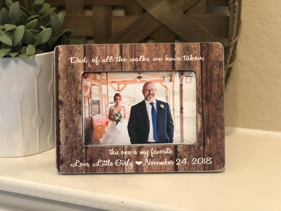 Dad Father of the Bride Thank You Gift | Of All The Walks We Have Taken This One Is My Favorite | Gift for Dad Wedding 4x6 Frame for Father