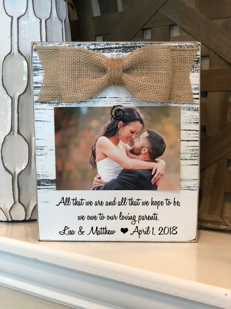 All That We Are And All That We Hope To Be Wedding Gift Picture Frame for Parents Personalized Gift 4x6 Frame