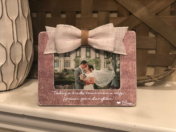 Father of the Bride | Dad Wedding Gift | Today A Bride, Tomorrow A Wife Forever Your Little Girl Picture Frame Wedding Gift For Parents