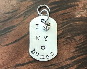 I Love My Human, Metal Stamped, Handmade, Pet Tag, Cute Pet Tag, Small Dog Tag, Small Dog, Medium Dog, Light Weight Tag, Heart Dog, Collar