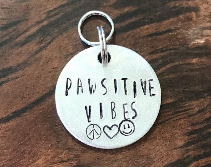Pawsitive Vibes Dog tag, Metal Stamped, Handmade, Pet Tag, Pet ID Tag, Cute Pet Tag, Small Dog Tag, Small Dog, Medium Dog, light weight tag