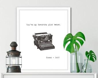 Personalized gift for boyfriend, fiance, girlfriend, typewriter print, You're my favorite plot twist.