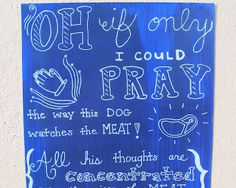 Prayer - Martin Luther - Christian Art - Christian Quotes - Dog - Meat - Reformation - Protestant - History - Concentration - Hope - Wish