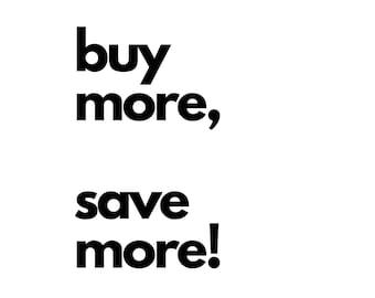 Buy More Save More-Buy 2 Prints, Save 5-Buy 3 Prints, Save 10-Buy 4 Prints, Save 15-Buy 5 Prints, Save 20