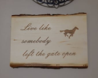 Horse quote sign, Live like somebody left the gate open sign, Horse wooden sign, Country Horse sign