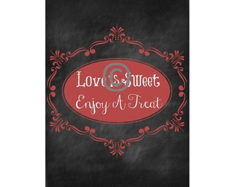 Wedding Sign / Cake or Sweets Table / Chalkboard Wedding Sign / Instant Download / Love Is Sweet Enjoy A Treat Printable