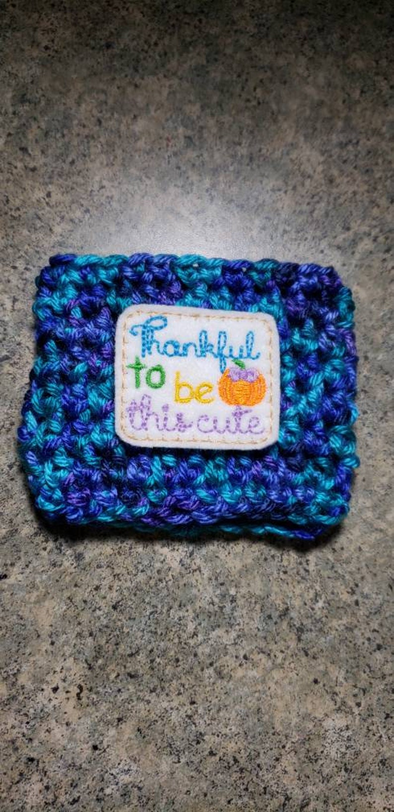 Thankful To Be This Cute Feltie Cozy. Crochet Cup Sleeve image 0