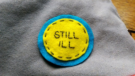 Still Ill felt patch // hand-embroidered // yellow and teal