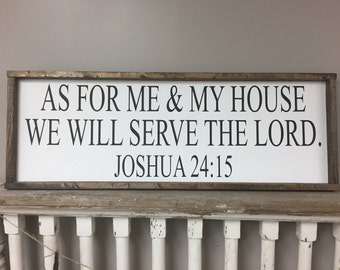 As for me and my house we will serve the Lord Joshua 24:15 Distressed Framed Wood Sign