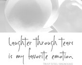 Items Similar To Steel Magnolias Movie Quote By Truvy Laughter