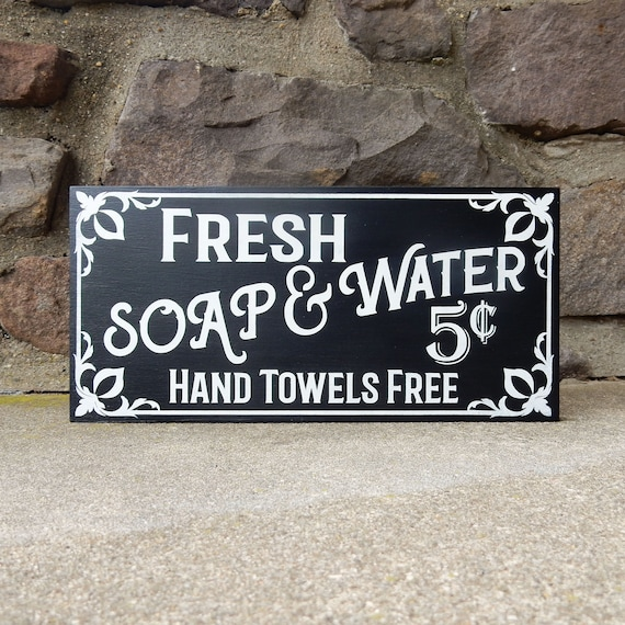 Blackwater Trading Fresh Soap /& Water Towels Extra Vintage Style Bathroom Sign Plaque 5x10