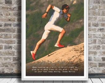 When running up a hill... keep on moving quote, Shoma Morita quote, Japanese Quote, Action quote, Printable Art, Instant Digital Download