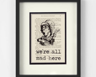 Mad Hatter, We're All Mad Art over Vintage Alice in Wonderland Book Page - Boss Gift, Alice in Wonderland Decor, Alice, Alice in Wonderland