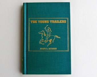 The Young Trailers by Joseph A. Altsheler Limited edition reprint