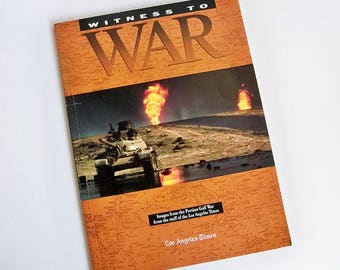 """Witness To War """"Images from the Persian Gulf War from the staff of the Los Angeles Times"""""""