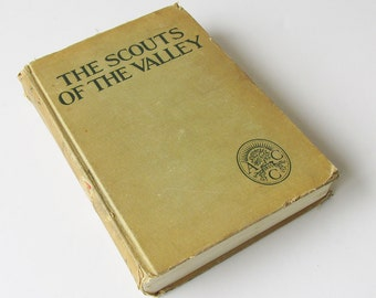"""Young Adult Book """"The Scouts of The Valley"""" by Joseph A. Altsheler - 1938 Edition"""