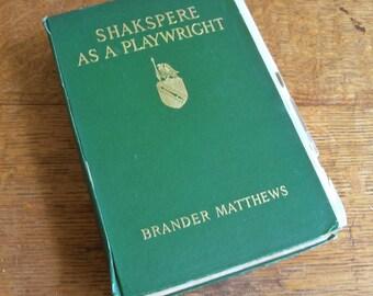 Shakspere As A Playwright by Brander Matthews 1913 - Shakespeare Book