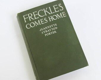 "Vintage Book ""Freckles Comes Home"" by Jeanette Stratton-Porter, 1929 First Edition - FREE USA SHIPPING"