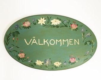 Vintage Handpainted Swedish Välkommen (Welcome) Sign, Plaque - Swedish Folk Art