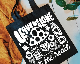 Tote Bag | Leave Me Alone and Let Me Read | Hand Lettering Cute Illustration