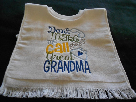 Over the head don't make me call great grandma Embroidered Bib