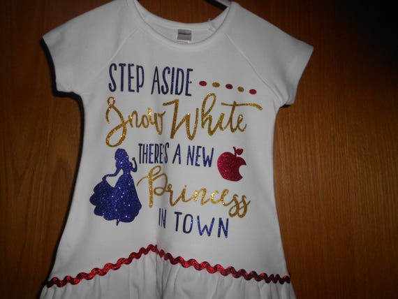Step Aside Snow White there is a new Princess in town t Shirt