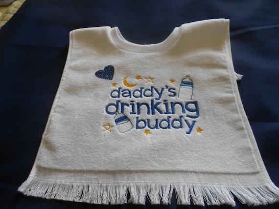 Daddy's drinking buddy Embroidered  Overthe head  Bib