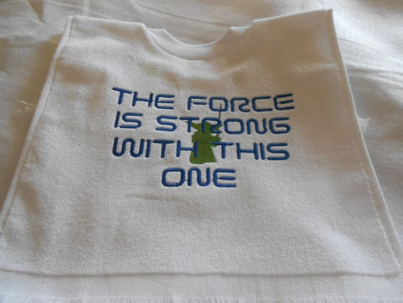 Over the head the Force is strong with this one Embroidered Bib