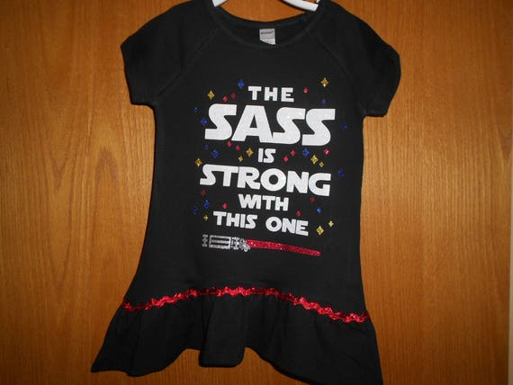 The Sass is Strong with this One TShirt