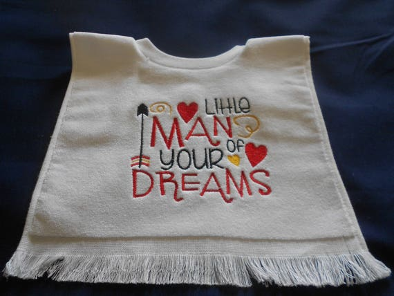 Little Man of your dreams Embroidered  Over the head  Bib