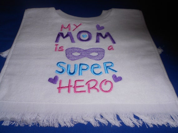 My Mom is a Super Hero Over the head  Bib