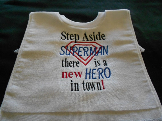 Over the head Step Aside Suoerman there is a new Hero In Town  Embroidered Bib
