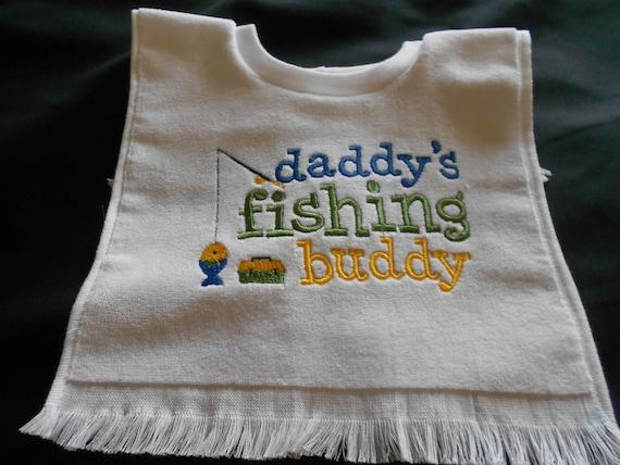 Daddy's Fishing Buddy  Embroidered  Bib